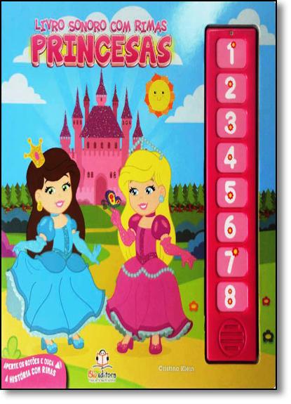 Princesas - Coleção Livro Sonoro com Rimas, livro de Cristina Klein