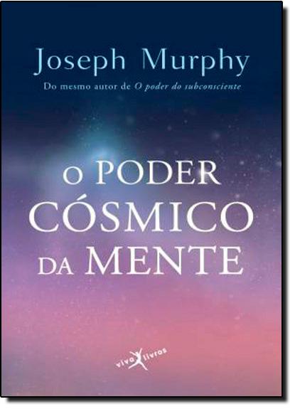Poder Cósmico da Mente, O, livro de Joseph Murphy