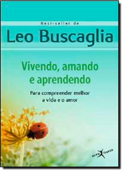 Vivendo, Amando e Aprendendo, livro de Leo Buscaglia