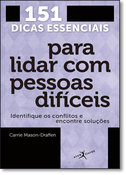 151 Dicas Essenciais Para Lidar com Pessoas Difíceis - Edição de Bolso, livro de Carrie Mason-Draffen