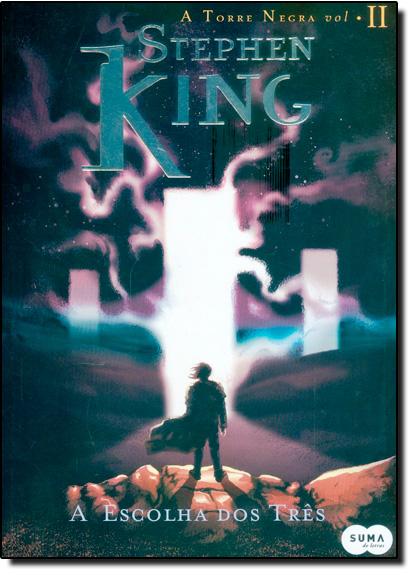 Escolha dos Três, A - Vol.2 - Série Torre Negra, livro de Stephen King
