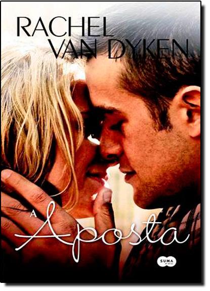 Aposta, A - Vol.1, livro de Rachel Van Dyken