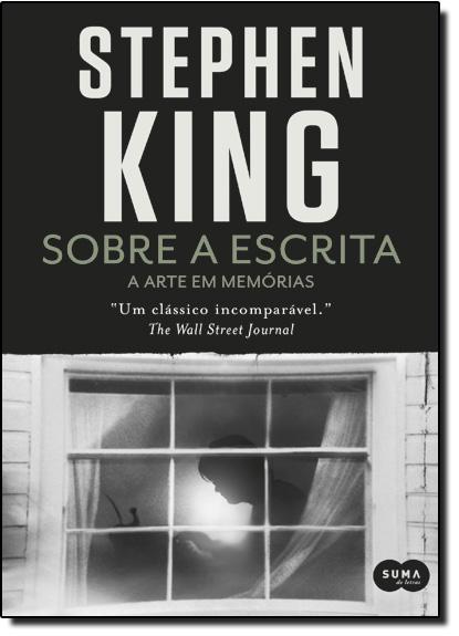 Sobre a Escrita: A Arte em Memórias, livro de Stephen King
