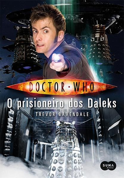 Doctor Who: O Prisioneiro dos Daleks, livro de Trevor Baxendale