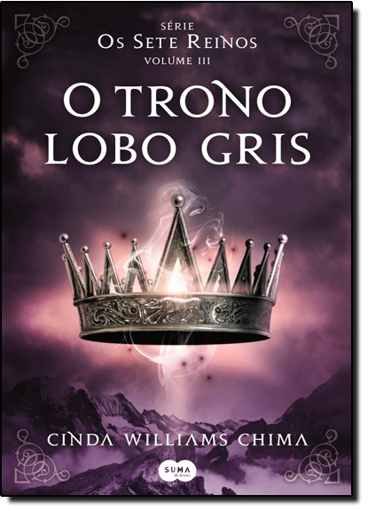 Trono Lobo Cris, O - Vol.3 - Série Os Sete Reinos, livro de Cinda Williams Chima