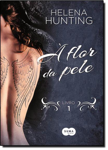 Flor da Pele, À - Vol.1, livro de Helena Hunting