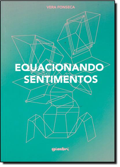 Equacionando Sentimentos, livro de Vera Fonseca