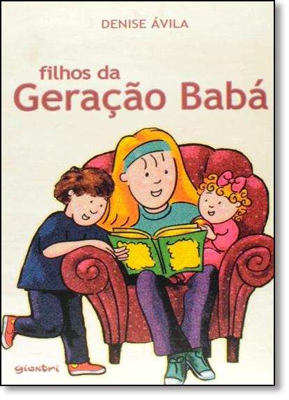 Filhos da Eração Babá, livro de Denise Ávila