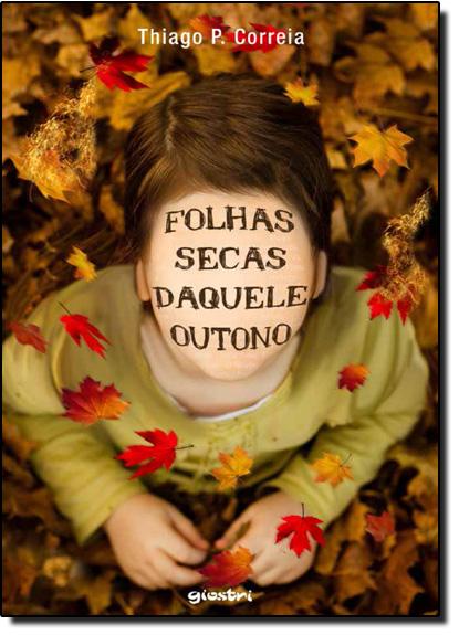 Folhas Secas Daquele Outono, livro de Thiago P. Correia