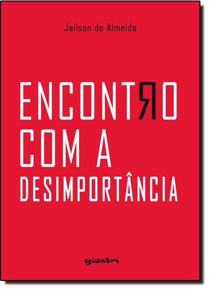 Encontro Com a Desimportância, livro de Jailson de Almeida