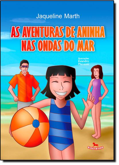 Aventuras de Aninha nas Ondas do Mar, As, livro de Jaqueline Marth