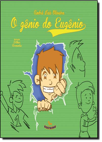Gênio do Eugênio, O, livro de André Luís Oliveira