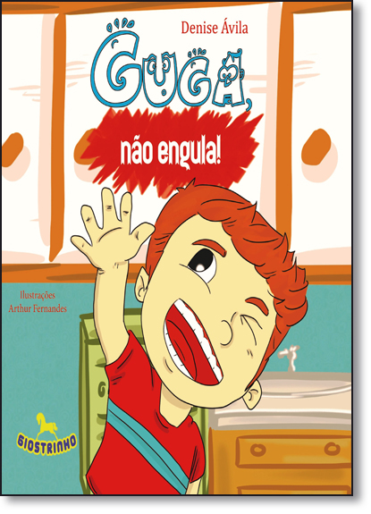 Guga, Não Engula!, livro de Denise Ávila