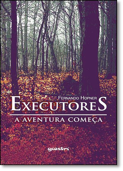 Executores: A Aventura Começa, livro de Fernando Hopner