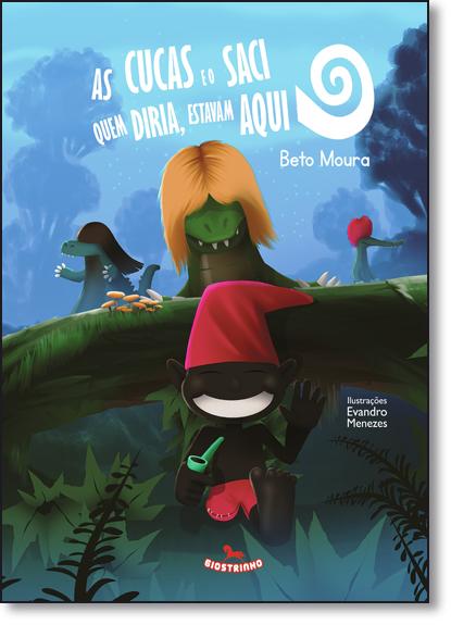 Cucas e o Saci Quem Diria, Estavam Aqui, As, livro de Beto Moura