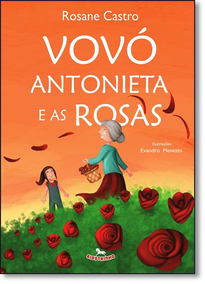 Vovó Antonieta e as Rosas, livro de Rosane Castro