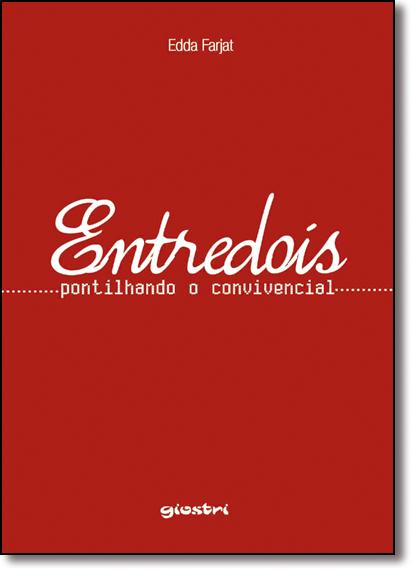 Entredois: Pontilhando o Convivencial, livro de Edda Farjat