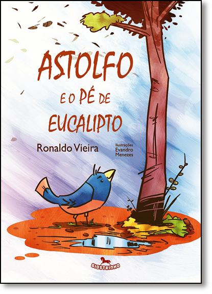 Astolfo e o Pé de Eucalipto, livro de Ronaldo Vieira