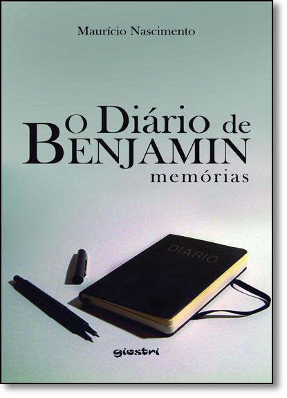 Diário de Benjamin, O: Memórias, livro de Maurício Nascimento
