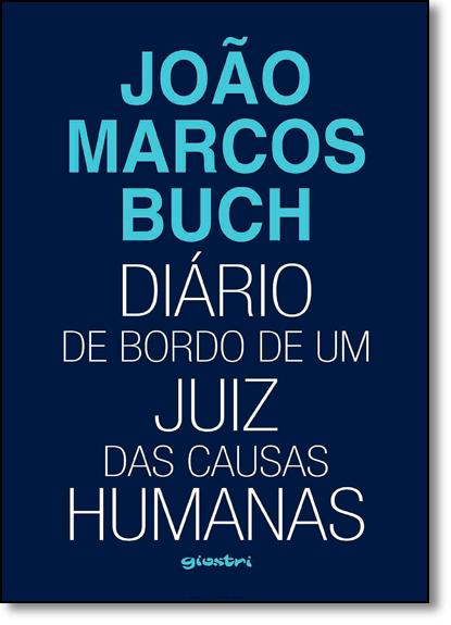 Diário de Bordo de Um Juiz das Causas Humanas, livro de João Marcos Buch
