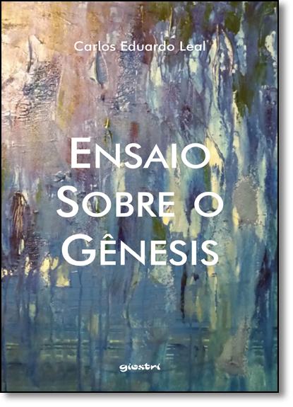 Ensaio Sobre o Gênesis, livro de Carlos Eduardo Leal