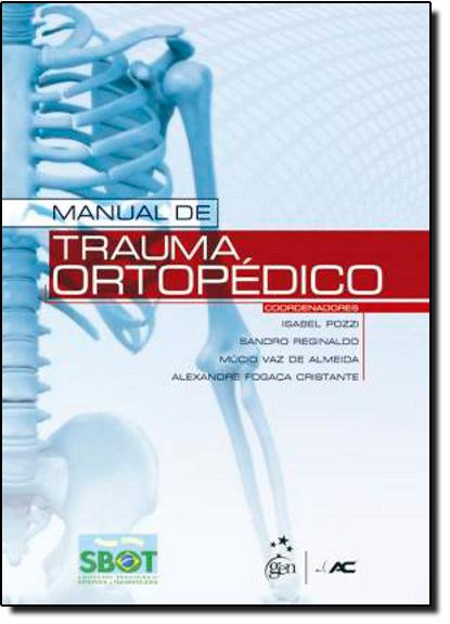Manual de Trauma Ortopédico, livro de Alexandre Fogaça Cristante