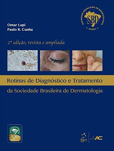 Rotinas de Diagnóstico e Tratamento da Sociedade Brasileira de Dermatologia - SBD, livro de Josemir Belo/Omar Lupi