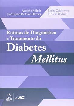 Rotinas de diagnóstico e tratamento do diabetes mellitus, livro de Adolpho Milech, José Egídio Paulo de Oliveira, Melanie Rodacki, Lenita Zajdenverg