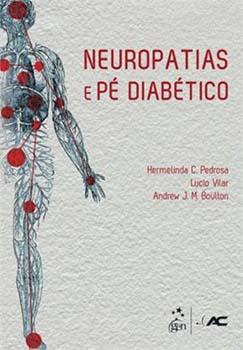Neuropatias e pé diabético, livro de Andrew J. M. Boulton, Hermelinda C. Pedrosa, Lucio Vilar