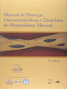 Manual de doenças osteometabólicas e distúrbios do metabolismo mineral, livro de Clifford J. Rosen