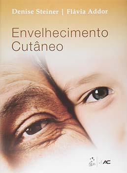 Envelhecimento cutâneo, livro de Flávia Addor, Denise Steiner