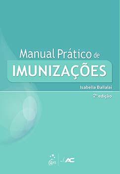 Manual prático de imunizações - 2ª edição, livro de Isabella Ballalai
