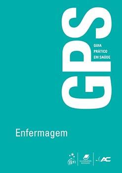 Guia prático em saúde (GPS) - Enfermagem, livro de Raphael Mendonça Guimarães, Selma Cristina de Jesus Mesquita