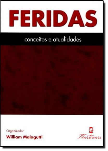 Feridas: Conceitos e Atualidades, livro de William Malagutti