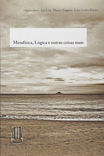 Metafísica, Lógica E Outras Coisas Mais, livro de Lia Levy^Marco Zingano^Luiz Carlos Pereira