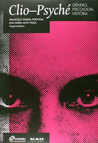 Clio-Psyché. Gênero, Psicologia, História, livro de Ana Maria Jacó-Vilella