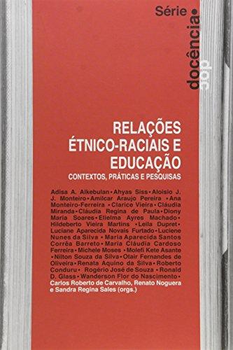 Relacoes Etnico-Raciais E Educacao: Contextos, Praticas E Pesquisas, livro de Carlos Roberto De Carvalho