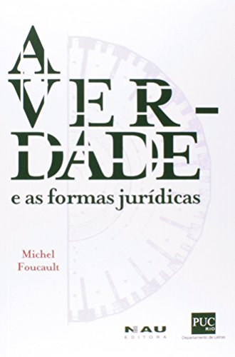 A Verdade E As Formas Jurídicas, livro de Michel Foucault