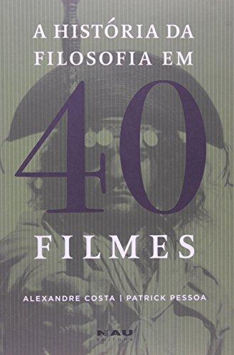 A Historia Da Filosofia Em 40 Filmes (+ CD-ROM), livro de Alexandre Costa
