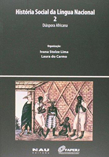 História Social da Língua Nacional 2. Diáspora Africana, livro de Ivana Stolze Lima