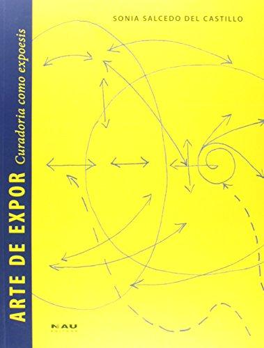 Arte de Expor. Curadoria Como Expoesis, livro de Sonia Salcedo del Castillo