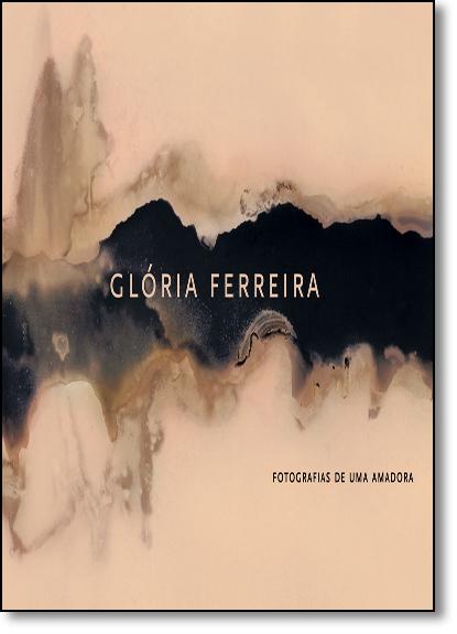 Fotografias de Uma Amadora, livro de Glória Ferreira