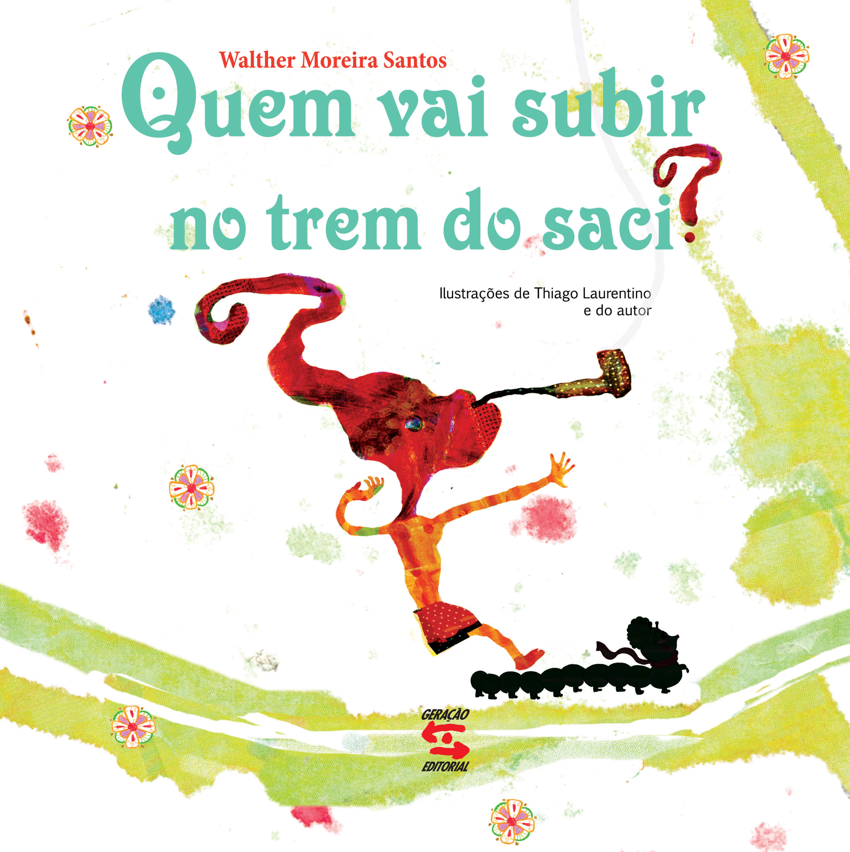 Quem Vai Subir no Trem do Saci, livro de Walther Moreira Santos
