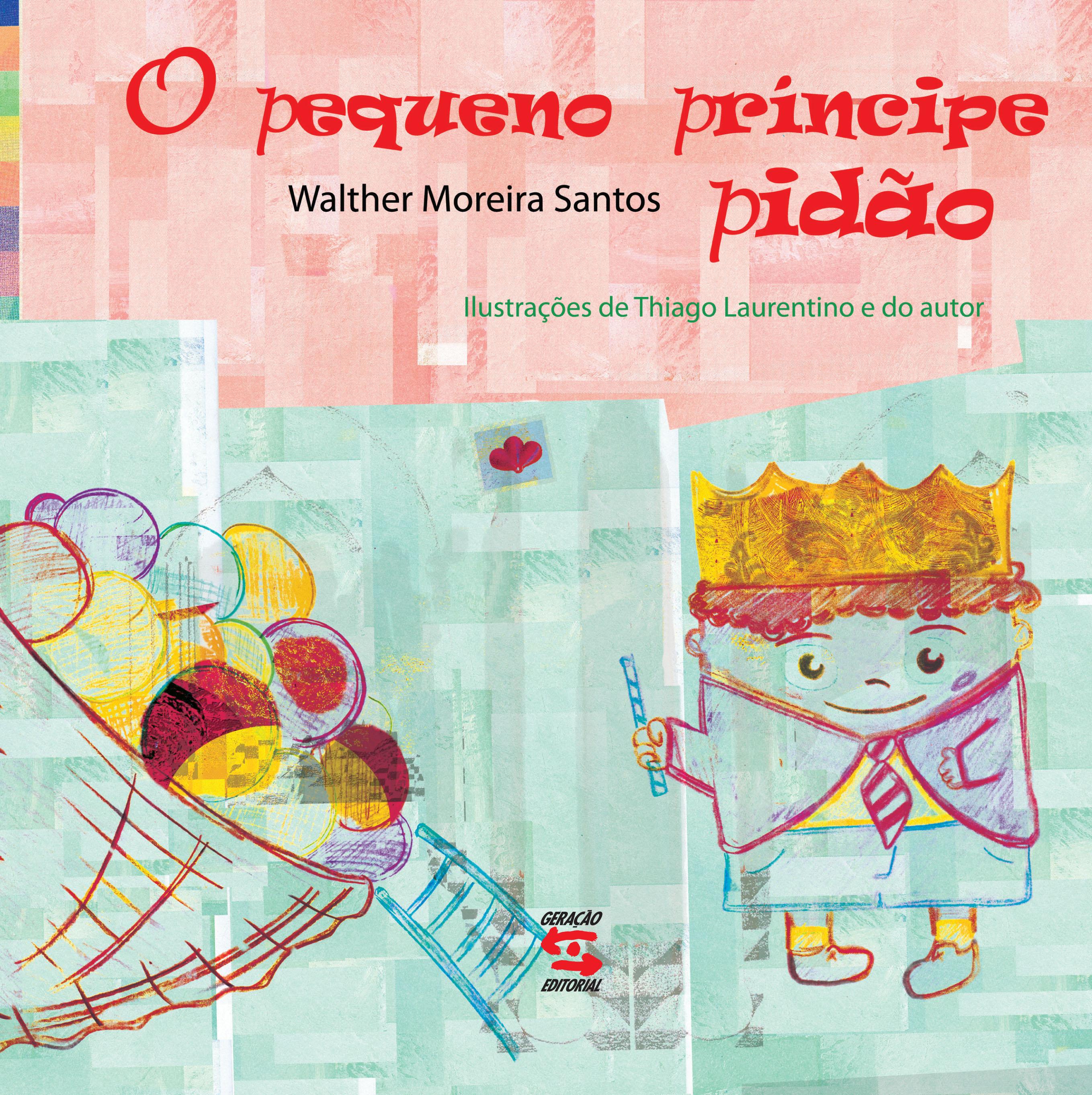 Pequeno Príncipe Pidão, O, livro de Walther Moreira Santos