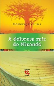Dolorosa Raiz do Micondó, A, livro de Conceição Lima