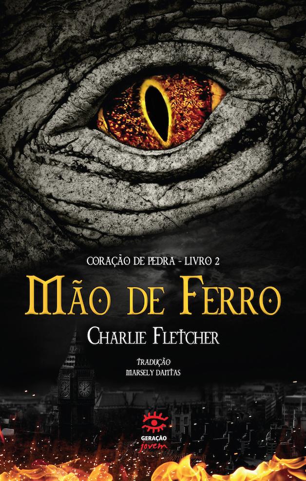 Mão de Ferro - Vol.2 - Série Coração de Pedra, livro de Charlie Fletcher