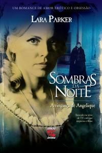 Sombras da Noite: A Vingança de Angelique, livro de Lara Parker