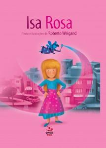 ISA ROSA - CAPA DURA, livro de ROBERTO WEIGAND