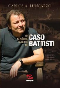 CENÁRIOS OCULTOS DO CASO BATTISTI, OS, livro de Carlos A. Lungarzo