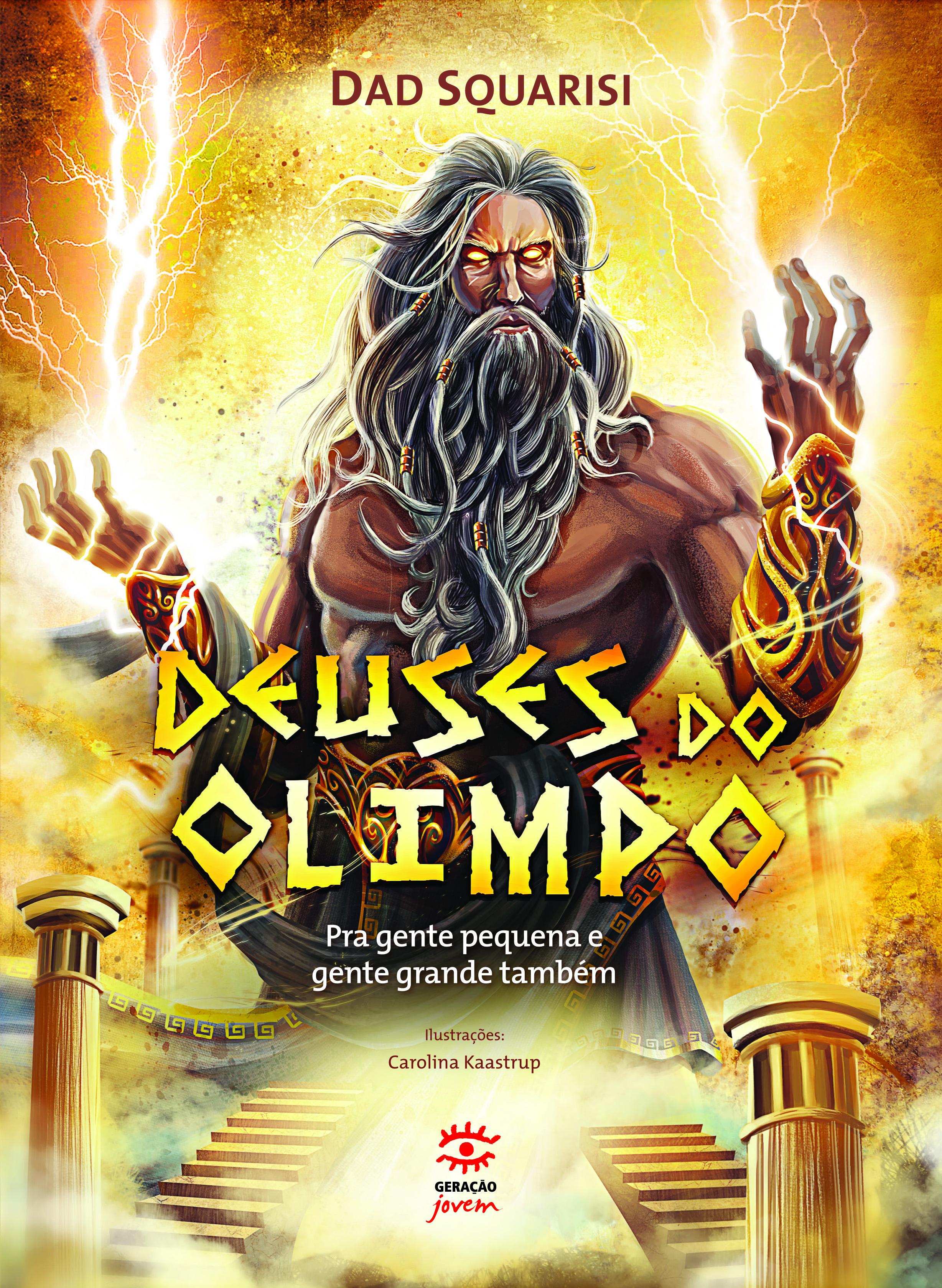 Deuses do Olimpo: Pra Gente Pequena e Gente Grande Também, livro de Dad Squarisi